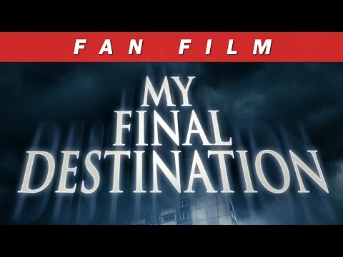 """My Final Destination"" - Fan movie (English subtitles)"