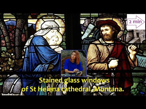 WHAT TO SEE : St Helena, Montana : Stained glass windows of the cathedral (2 Minutes Collection).