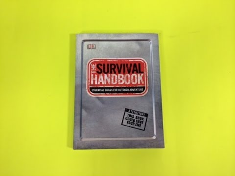 The Survival Handbook: Great Introductory Resource For Wilderness Survival