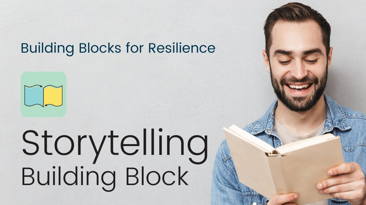 Building Block to Resilience #6: Storytelling | Bounce Back Generation