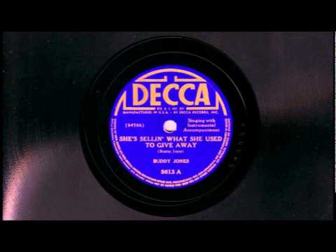Buddy Jones - She's Sellin' What She Used To Give Away (1938)