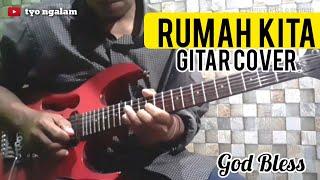 Godbless - Rumah kita ( Guitar Cover )