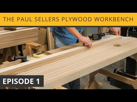 The Paul Sellers Plywood Workbench | Episode 1