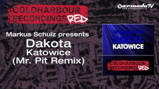 Markus Schulz presents Dakota - Katowice (Mr. Pit Remix)
