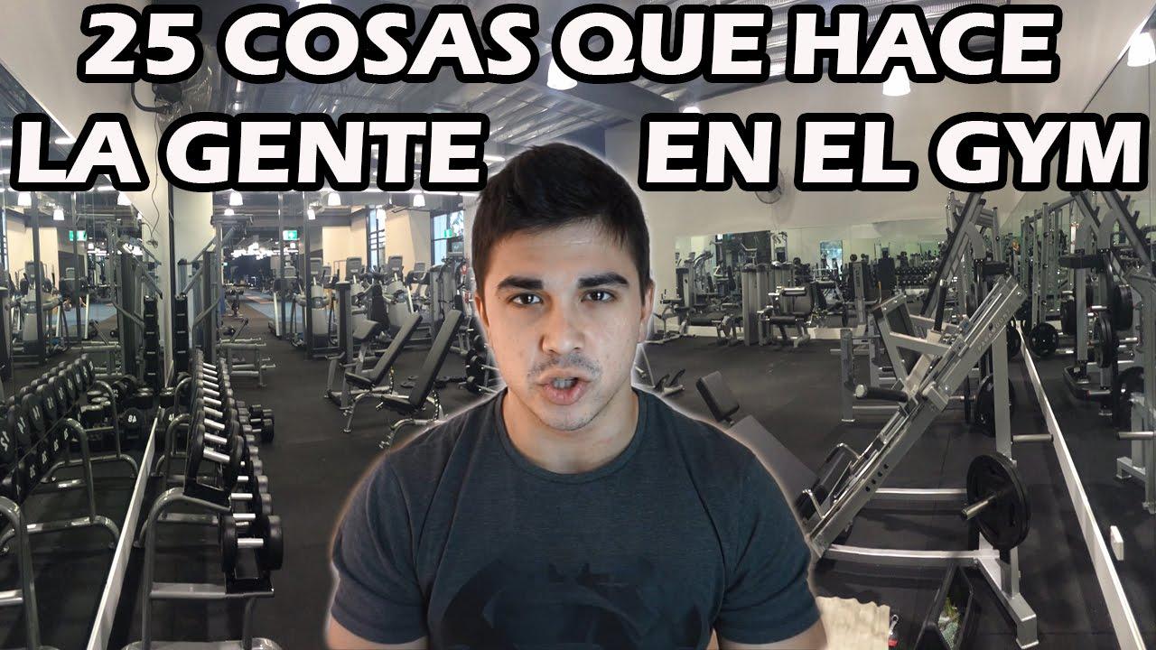 25 cosas que hace la gente que va al gimnasio youtube for Que es un gimnasio