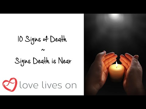 10 Signs of Death | Signs Death is Near | Love Lives On
