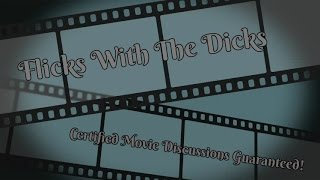 Flicks With The Dicks | Episode #5