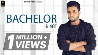 Bachelor | R Nait | Desi Crew | Lyrical Video | Latest Punjabi Song 2018 | Humble Music