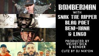 Beni-Hana - Bomberman ft Snak the Ripper, Blaq Poet & Lingo (Prod by Velvet Sick & Bender)