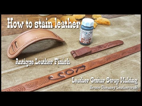 HOW TO STAIN LEATHER - ANTIQUE LEATHER FINISH - LEATHER GUITAR STRAP MAKING