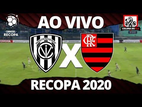 INDEPENDIENTE DEL VALLE X FLAMENGO AO VIVO - RECOPA 2020 - NARRAÇÃO RUBRO-NEGRA