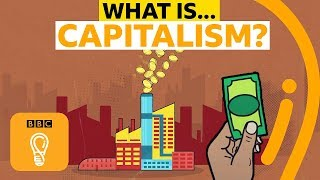 Capitalism: Is it here to stay? | BBC Ideas