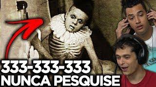 333-333-333 - NUNCA PESQUISE ISSO NO YOUTUBE !!