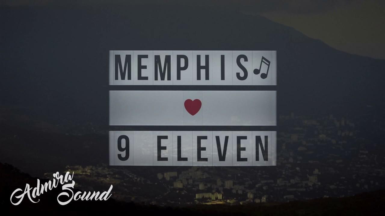 Memphis - 9 Eleven - YouTube