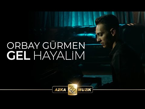Orbay Gürmen  / Gel Hayalim (Official Video)