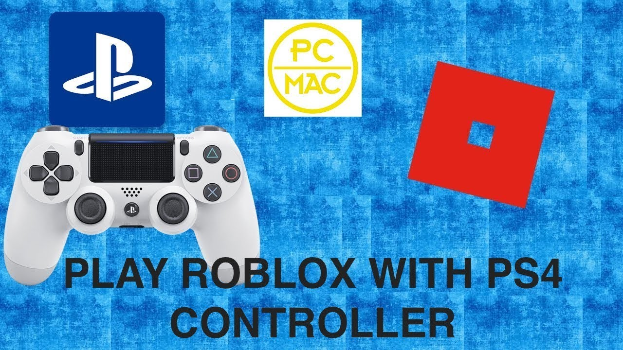 HOW TO PLAY ROBLOX WITH PS4 CONTROLLER!!(Pc & Mac)