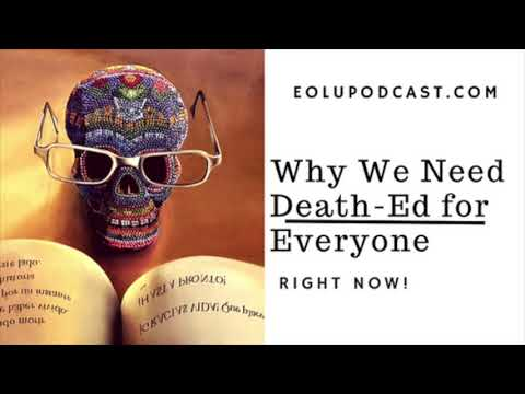 Why We Need Death Education for Everyone