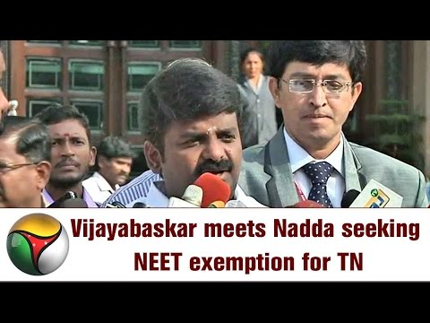 Minister Vijayabaskar meets Nadda seeking NEET exemption for TN