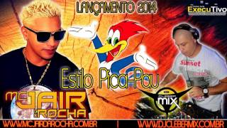 Mc Jair Da Rocha Estilo Pica Pau Dj Cleber Mix Eletro Funk