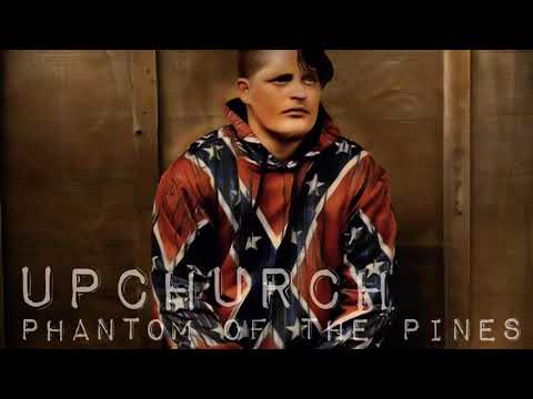 "UPCHURCH- ""Phantom of the Pines"""