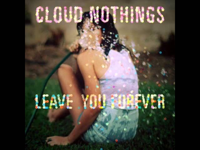 cloud-nothings-leave-you-forever-thomyorke74