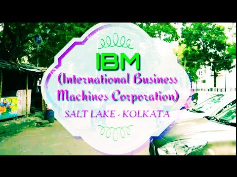 IBM - International Business Machines Corporation | Salt Lake, Sec-V, Kolkata