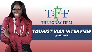 The Foray Firm Video - Tourist Visa Interview Questions | The Foray Firm