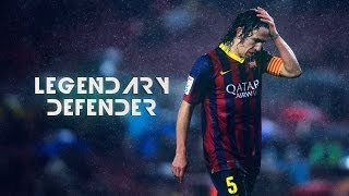 Download Video Carles Puyol - 1999-2014 - Legendary Defender - Skills And Goals - HD MP3 3GP MP4
