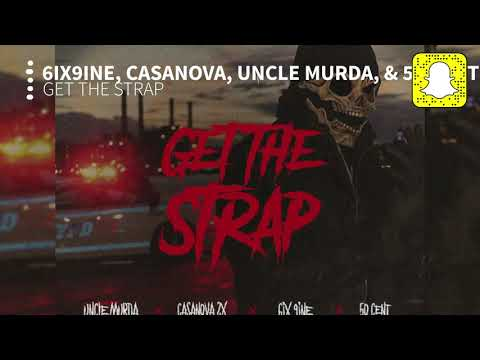 Uncle Murda –  Get the Strap (Clean) Ft. 6ix9ine, Casanova, & 50 Cent