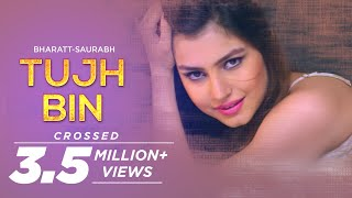 Tujh Bin - Bharatt-Saurabh | New Hindi Love Song