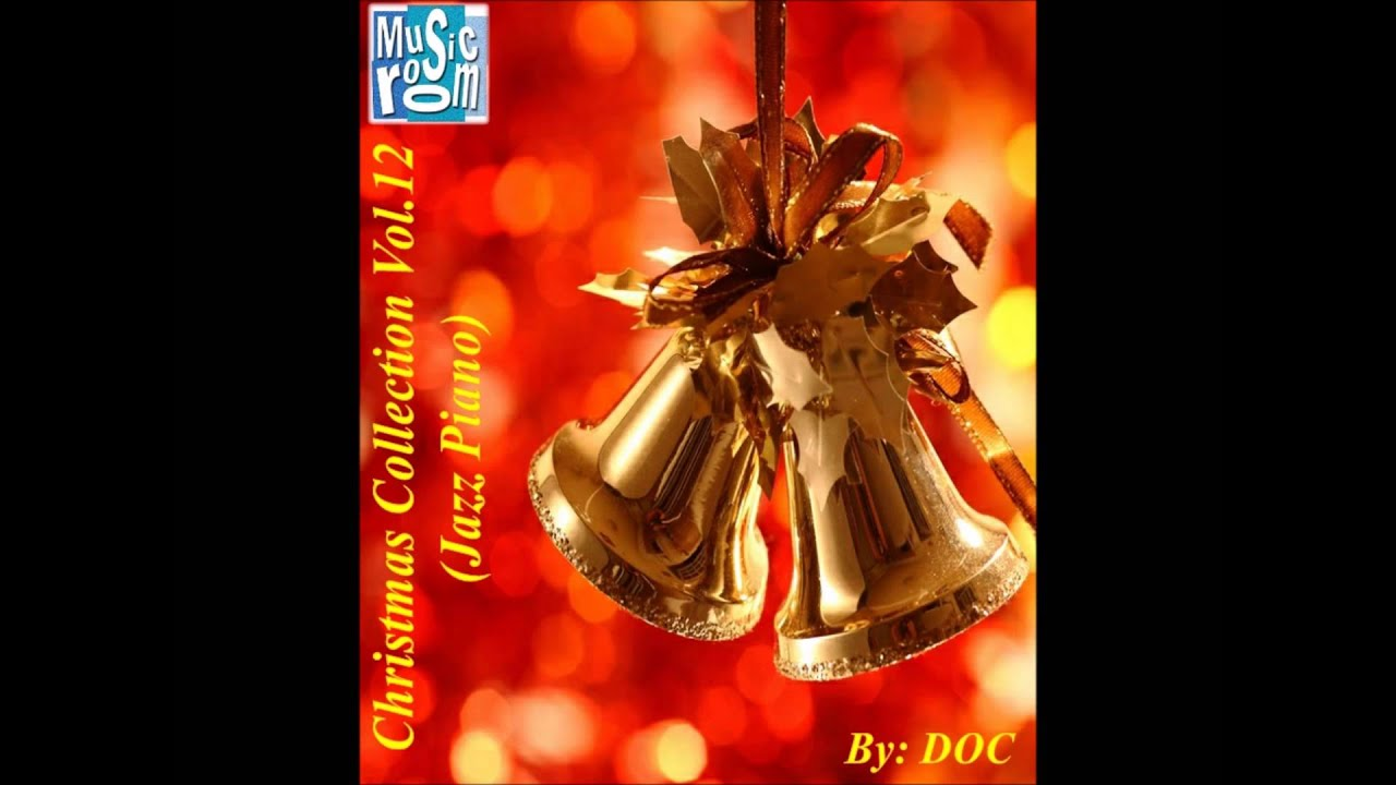 The Music Room's Christmas Collection Vol. 12 (Jazz Piano) - By: DOC (12.04.15) - YouTube