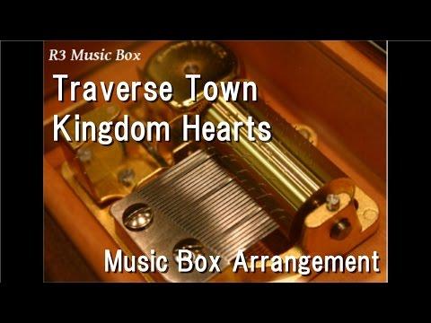 Traverse Town/Kingdom Hearts [Music Box]