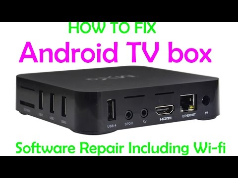How to fix all software problems on Android TV boxes MXQ wifi ETC