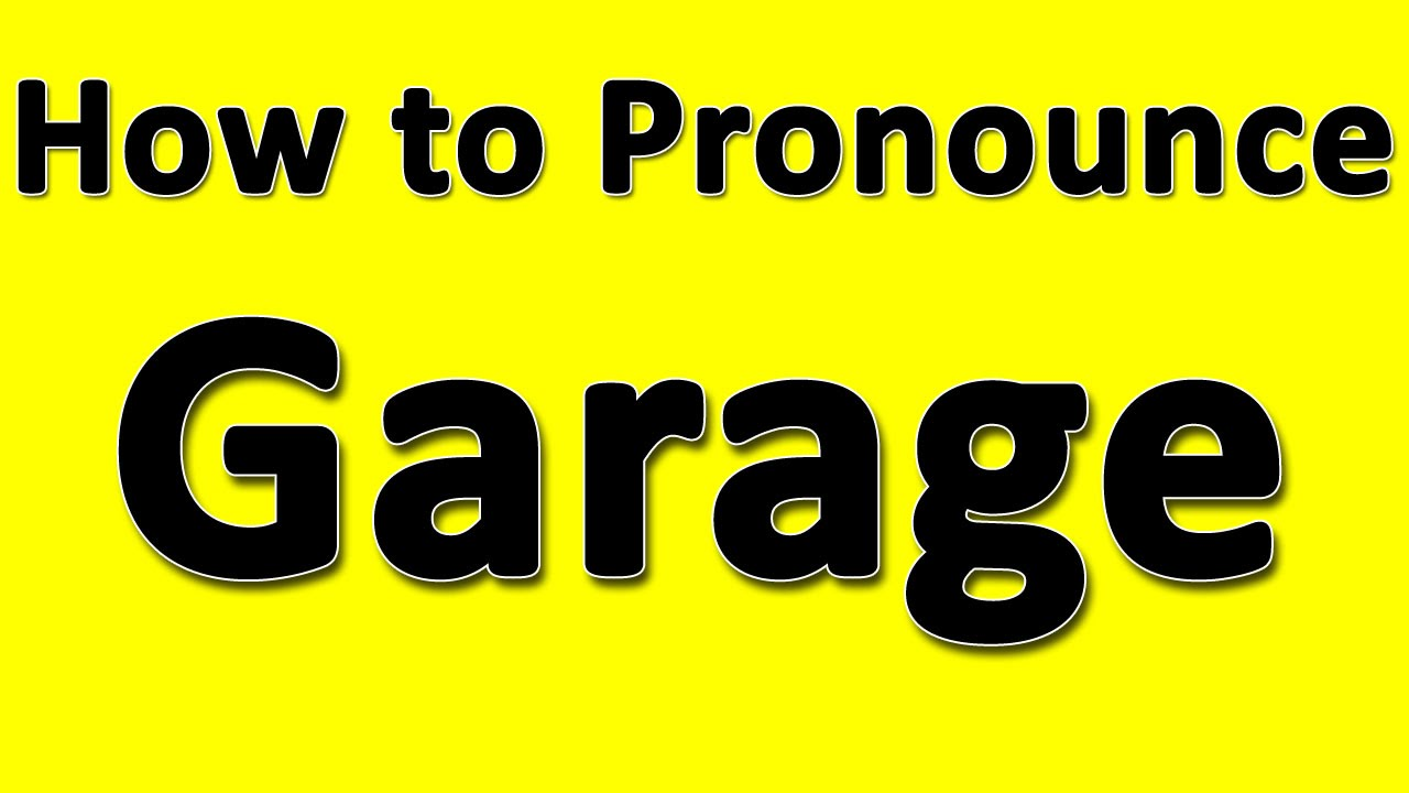 How To Pronounce Garage  Youtube