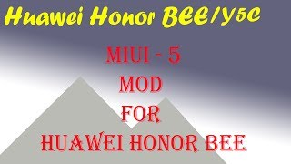 Huawei Honor BEE/Y5C - mod ui to miui