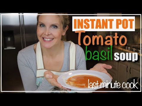 Instant Pot Tomato Basil Soup | Recipe For Busy People!