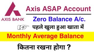 Axis Bank ASAP Zero balance old account Monthly average balance ? | axis asap account online opening