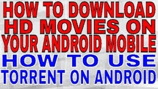 How to download HD movies on android mobile?How To Download HD Movies for Free on Android Mobiles?