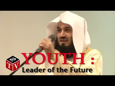 YOUTH : Leader of the Future   Mufti Ismail Menk