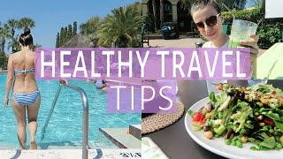 BEST Tips on Staying HEALTHY WHILE TRAVELING | How to be Healthy on Vacation