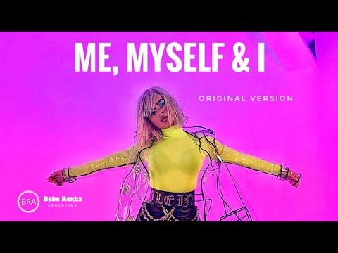 Bebe Rexha - Me, Myself & I (Original Version)