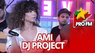 DJ PROJECT feat. AMI - 4 Camere ProFM LIVE Session