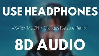 xxxtentacion---changes-seizure-remix-8d
