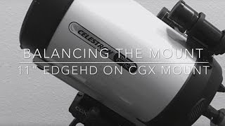 balancing celestron 11 edgehd on cgx mount