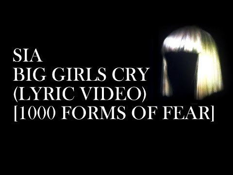 Sia - Big Girls Cry (Lyric Video) [1000 Forms Of Fear] New 2014