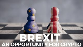 3 Reasons Why Brexit is a Great Opportunity for Bitcoin & Cryptocurrencies
