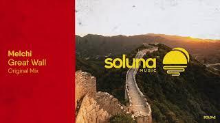 Melchi - Great Wall [Soluna Music]
