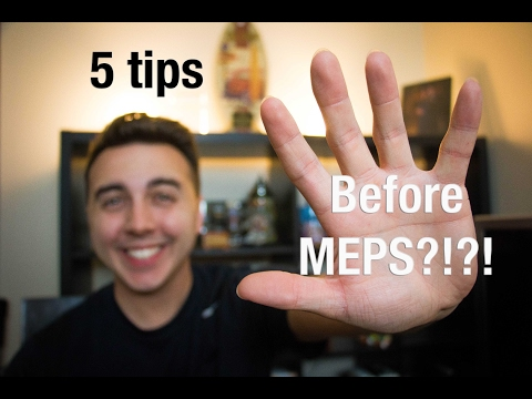 5 Tips BEFORE MEPS!