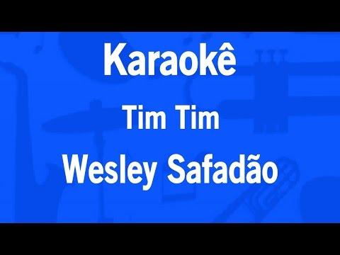 Karaokê Tim Tim - Wesley Safadão (C/ Backing Vocals)