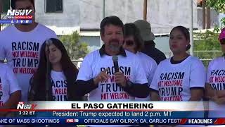 """YOU ARE NOT WELCOME IN THIS COMMUNITY"" - El Paso rally ahead of President Trump's visit"